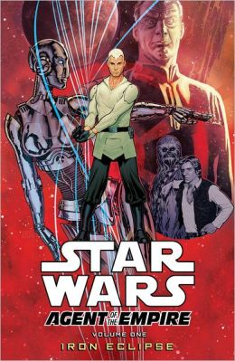 Star Wars: Agent of the Empire Volume 1: Iron Eclipse