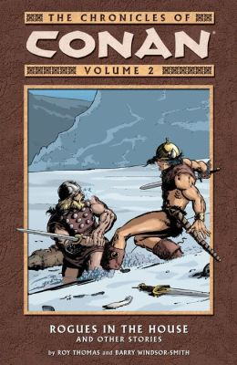 Chronicles of Conan Volume 2: Rogues in the House & Other Stories