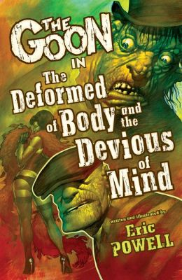 The Goon: Volume 11: The Deformed of Body and the Devious of Mind