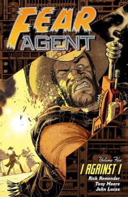 Fear Agent Volume 5: I Against I