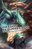 Book Cover Image. Title: Dragon Resurrection, Author: Mark Byers