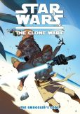 Book Cover Image. Title: Star Wars The Clone Wars:  The Smuggler's Code, Author: Justin Aclin