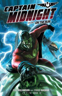Captain Midnight Volume 1: On the Run