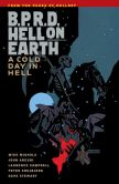 Book Cover Image. Title: B.P.R.D. Hell on Earth Volume 7:  A Cold Day in Hell, Author: Mike Mignola