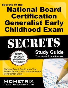 Secrets of the National Board Certification Generalist: Early Childhood Exam Study Guide