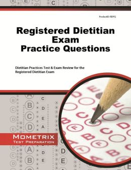 Registered Dietitian Exam Practice Questions Study Guide