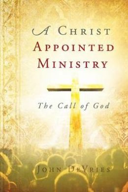 A Christ Appointed Ministry: The Call of God