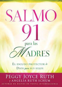 Salmo 91 Para Las Madres: El escudo protector de Dios para sus hijos