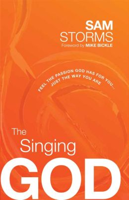 The Singing God: Feel the Passion God Has for You...Just the Way You Are