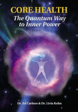 Core Health: The Quantum Way to Inner Power
