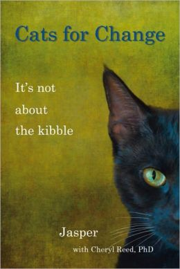 CATS FOR CHANGE: It's Not About the Kibble