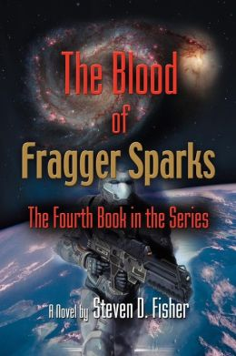 The Blood of Fragger Sparks: The Fourth Book in the Series