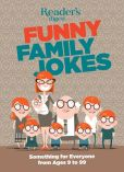 Book Cover Image. Title: Readers Digest Funny Family Jokes:  Something for Everyone from Age 9 to 99, Author: Reader's Digest