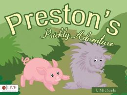 Preston's Prickly Adventure