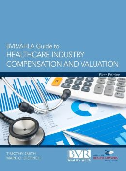 BVR's Guide to Healthcare Industry Compensation and Valuation