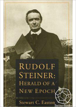 Rudolf Steiner: Herald of a New Epoch