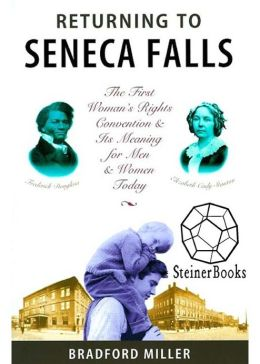 Returning to Seneca Falls: The First Women's Rights Convention & Its Meaning for Men Today