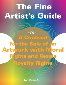 The Fine Artist's Guide to a Contract for the Sale of an Artwork with Moral Rights and Resale Royalty Rights