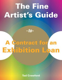 The Fine Artist's Guide to Contract for an Exhibition Loan