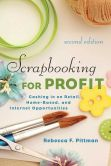 Book Cover Image. Title: Scrapbooking for Profit:  Cashing in on Retail, Home-Based, and Internet Opportunities, Author: Rebecca F. Pittman