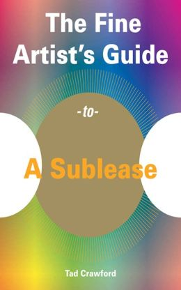The Fine Artist's Guide to A Sublease