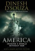 Book Cover Image. Title: America:  Imagine the World Without Her, Author: Dinesh D'Souza