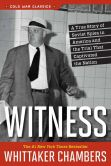 Book Cover Image. Title: Witness, Author: Whittaker Chambers