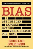 Book Cover Image. Title: Bias:  A CBS Insider Exposes How the Media Distort the News, Author: Bernard Goldberg