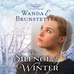 The Silence of Winter: The Discovery--a Lancaster County Saga, Book 2