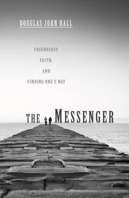 The Messenger: Friendship, Faith, and Finding One's Way