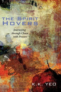 The Spirit Hovers: Journeying through Chaos with Prayers