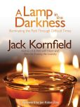 Book Cover Image. Title: A Lamp in the Darkness (Enhanced Edition):  Illuminating the Path Through Difficult Times, Author: Jack Kornfield