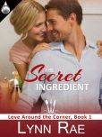 Book Cover Image. Title: The Secret Ingredient, Author: Lynn Rae
