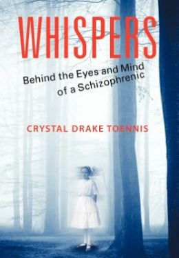 Whispers: Behind the Eyes and Mind of a Schizophrenic