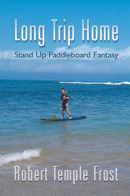 Long Trip Home: Stand Up Paddleboard Fantasy