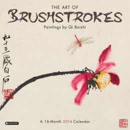2014 The Art of Brushstrokes: Paintings by Qi Baishi Wall Calendar