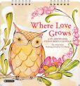 Book Cover Image. Title: 2015 Where Love Grows Studio Redux Mini Wall Calendar, Author: Cori Dantini