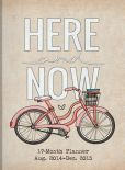 Book Cover Image. Title: 2015 Bicycle Here and Now Take Me With You Planner, Author: Jessica Rose