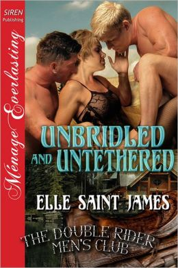 Unbridled and Untethered [The Double Rider Men's Club 10] (Siren Publishing Menage Everlasting)
