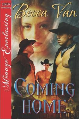 Coming Home (Siren Publishing Menage Everlasting)
