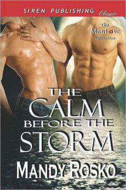 The Calm Before the Storm (Siren Publishing Classic Manlove)