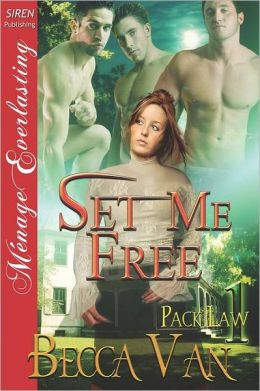 Set Me Free [Pack Law 1] (Siren Publishing Menage Everlasting)