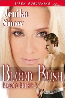 Blood Rush [Blood Breed 2] (Siren Publishing Classic)