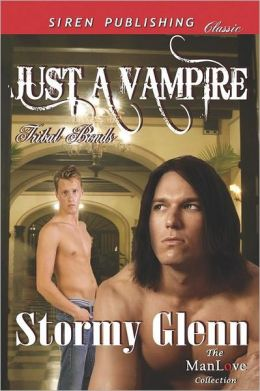 Just a Vampire [Tribal Bonds 1] (Siren Publishing Classic Manlove)