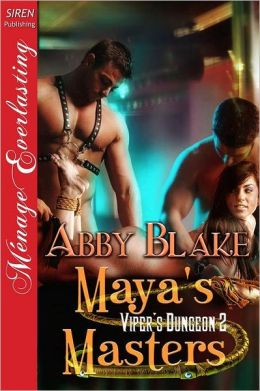 Maya's Masters [Viper's Dungeon 2] (Siren Publishing Menage Everlasting)