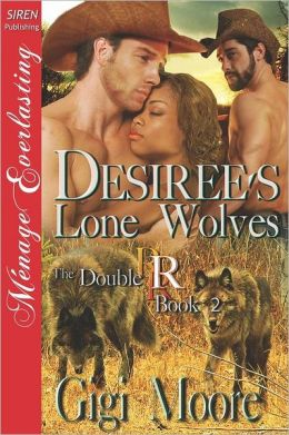 Desiree's Lone Wolves [The Double R 2] (Siren Publishing Menage Everlasting)
