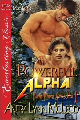 Powerful Alpha [Twin Pines Grizzlies 1] (Siren Publishing Everlasting Classic ManLove)
