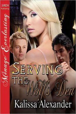 Serving the Wolf's Den (Siren Publishing Menage Everlasting)