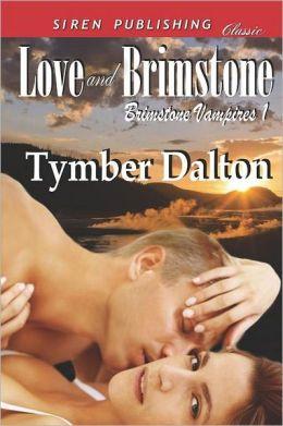 Love and Brimstone [Brimstone Vampires 1] (Siren Publishing Classic)