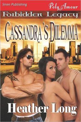 Cassandra's Dilemma [Forbidden Legacy 1] (Siren Publishing Polyamour)